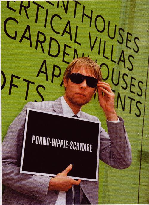 Porno-Hippie-Schwabe?