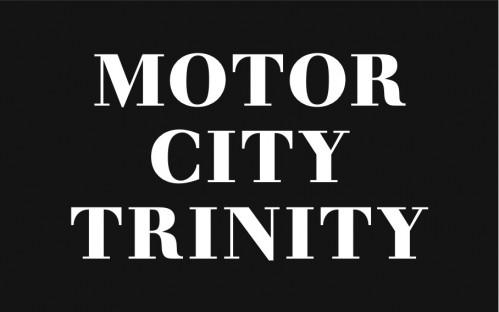 Motor City Trinity