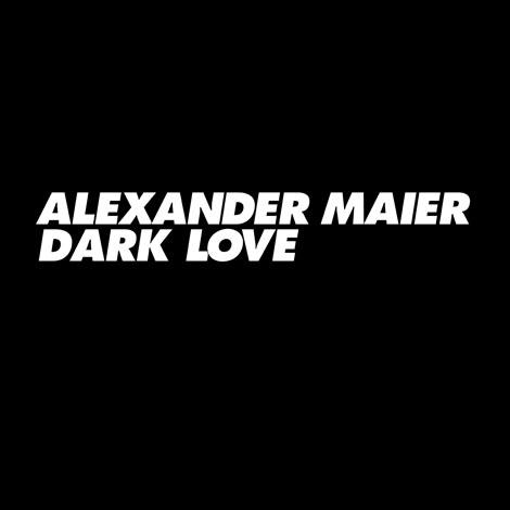 "Out now: Alexander Maier ""Dark Love"""