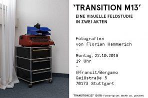 Heute Ausstellung im Transit: Transition M13