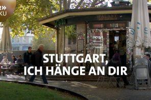 Dokumentation: Stuttgart, ich hänge an dir